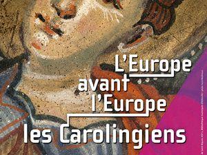Saint-Riquier : L'Europe avant l'Europe - Les Carolingiens