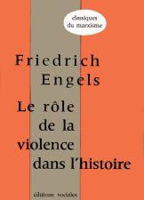 Friedrich Engels, LE RÔLE DE LA VIOLENCE DANS L'HISTOIRE. Extraits de l'Anti-Dühring. (1887-1888)