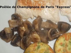 Poêlée de Champignons de Paris &quot&#x3B;Express&quot&#x3B;
