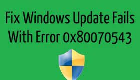 Résoudre erreur 0x80070543 sur installation mise à jour