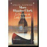 Mary HIGGINS CLARK : Le fantôme de Lady Margaret