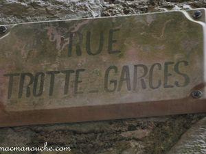 La rue «Trotte-Garces»!!!