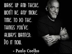 Paulo Coelho's quotes and books are among my favorites