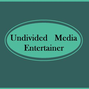 UndividedMedia Entertainer