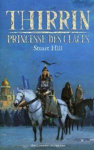 Le royaume de Thirrin 1 - Princesse des glaces - Stuart Hill