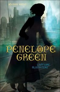 Beatrice Bottet - Penelope green 2 - L'affaire Bluewaters
