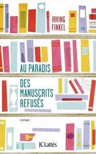 Au paradis des manuscrits refusés de Irving Finkel