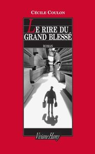«Le rire du grand blessé» de Cécile Coulon