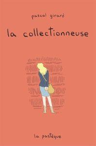 « La collectionneuse » de Pascal Girard
