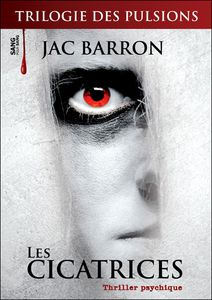 LES CICATRICES de Jac Baron