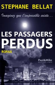 LES PASSAGERS PERDUS de Stéphane Bellat