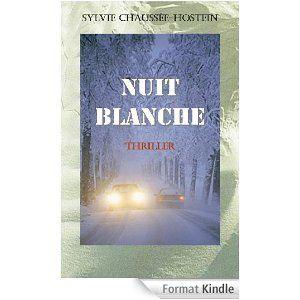 NUIT BLANCHE de Sylvie Chaussée-Hostein