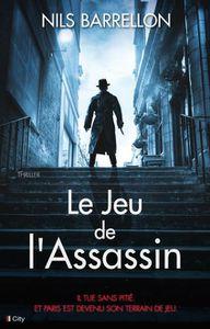 LE JEU DE L'ASSASSIN de Nils Barrellon