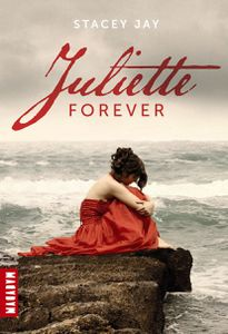 Juliette Forever de Stacey Jay