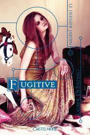 Fugitive, Le dernier jardin tome 2 de Lauren DeStefano