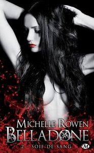 Soif de sang, Belladone tome 2 de Michelle Rowen