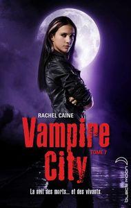 Vampire city tome 7 de Rachel Caine