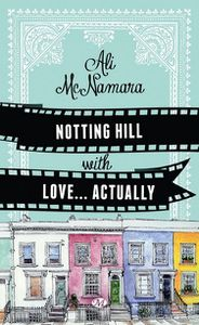 From Notting Hill with love...actually d'Ali McNamara