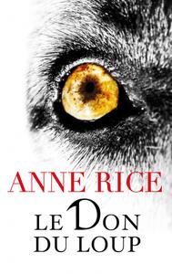 Le don du loup d'Anne Rice