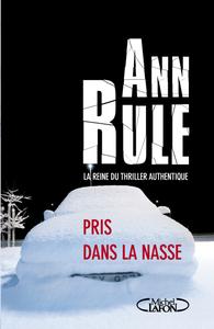 Pris dans la nasse d'Ann Rule