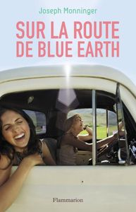 Sur la route de Blue Earth de Joseph Monninger