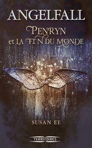 Penryn et la fin du monde de Susan Ee