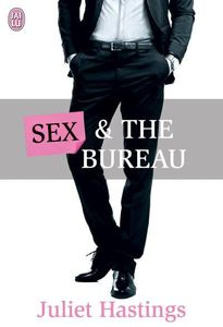 Sex &amp&#x3B; the bureau de Juliet Hastings
