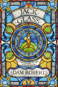 Jack Glass d'Adam Roberts