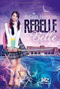 Rebelle Belle de Rachel Hawkins