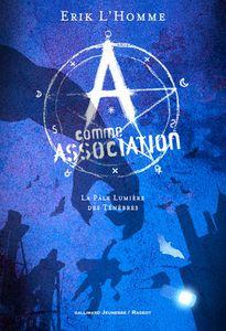 A comme Association : La pâle lumière des ténèbres.