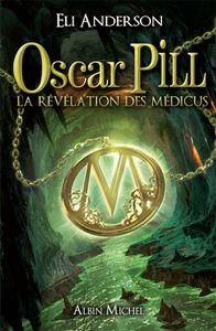 OSCAR PILL La Révélation des Médicus