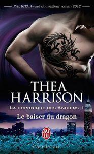 La Chronique des anciens, Tome 1 : Le baiser du dragon - Thea Harrison