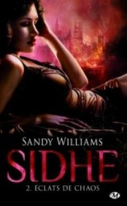 Sidhe, Tome 2 : Eclats de Chaos - Sandy Williams
