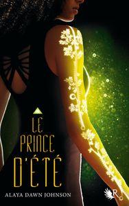 Le Prince d'Eté - Alaya Dawn Johnson