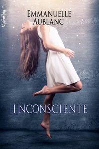 Morte, Tome 2 : Inconsciente - Emmanuelle Aublanc