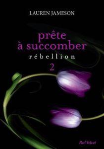 http://img.over-blog-kiwi.com/300x300/0/19/65/02/201305/ob_2612b2_prete-a-succomber-pisode-2-rebellion-4275303-250.jpeg