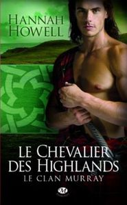 Le Clan Murray, Tome 2 : Le Chevalier des Highlands - Hannah Howell