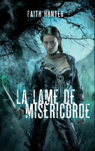 Jane Yellowrock, tome 3 : La Lame de Miséricorde ! - Faith Hunter