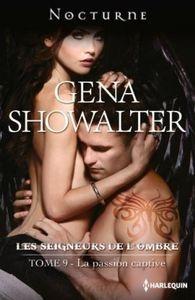 Les Seigneurs de l'ombre, Tome 9 : La passion captive - Gena Showalter