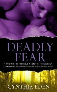 Deadly, Tome 1 : Deadly Fear - Cynthia Eden