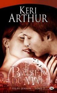 Riley Jenson, Tome 2 : Le baiser du mal  - Keri Arthur