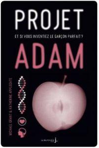 Projet Adam - Michael Grant &amp&#x3B; K.A. Applegate