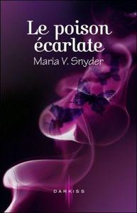 Les portes du Secret, Tome 1 : Le poison écarlate - Maria V. Snyder