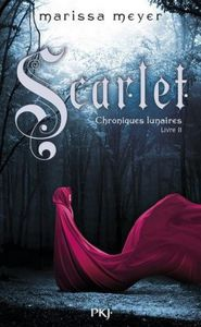 The Lunar Chronicles, Tome 2 : Scarlet - Marissa Meyer