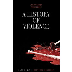 A history of violence de John Wagner et Vince Locke (2012 - Editions Delcourt)