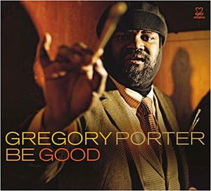 Gregory Porter : Be good (2012)