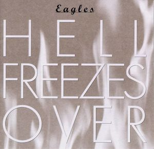 Eagles : Hell freezes over (1994)