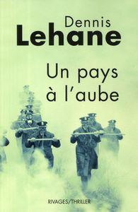 Un pays à l'aube (2008 - Dennis Lehane)