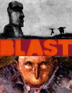 Blast de Manu Larcenet (2009/2014 / Editions Dargaud)