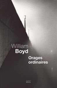 Orages ordinaires (2010 - William Boyd)